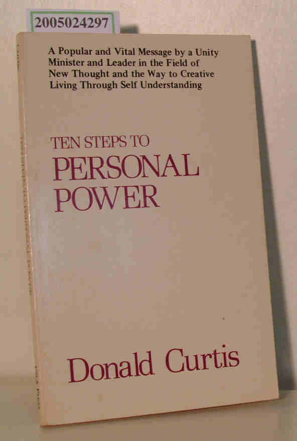 Donald Curtis   Donald Curtis  10 steps to personal power