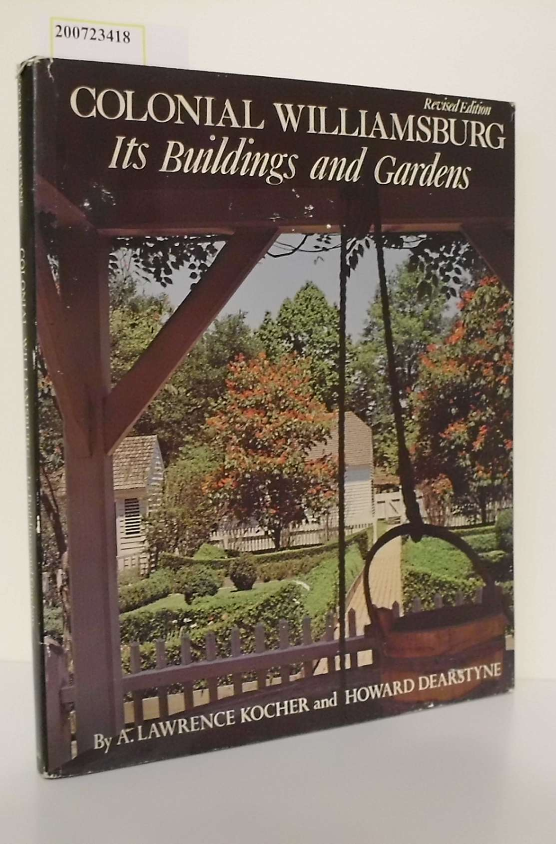 """Kocher, A. Lawrence; Dearstyne, Howard""  ""Kocher, A. Lawrence; Dearstyne, Howard"" Colonial Williamsburg, its buildings and gardens: A descriptive tour of the restored capital of the British Colony of Virginia."