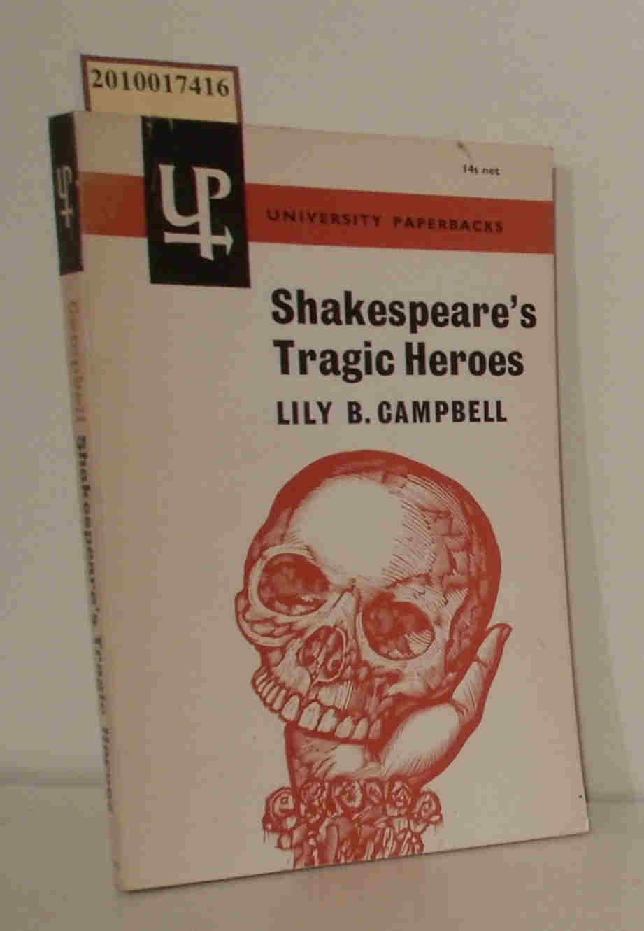 Lily B. Campbell  Lily B. Campbell Shakespeare's Tragic Heroes: Slaves of Passion