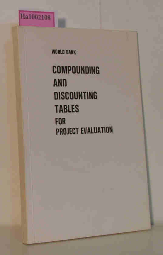 Gittinger, J. Price (Ed.)  Gittinger, J. Price (Ed.) Compounding and Discounting Tables for Project Evaluation. (= EDI Teaching Materials Series. No. 1).