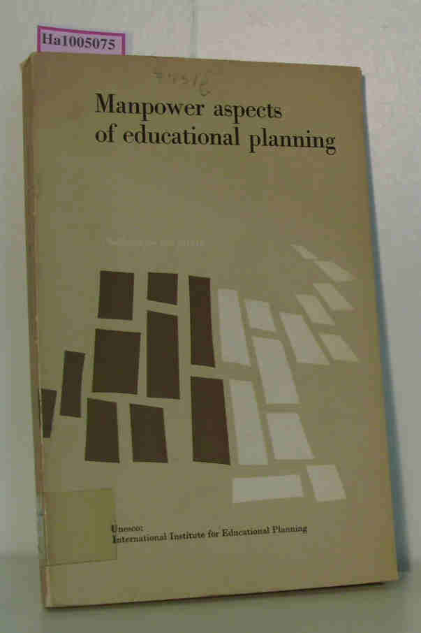 Unesco: International Institute for Educational Planning (Ed.)  Unesco: International Institute for Educational Planning (Ed.) Manpower aspects of educational planning. Problems for the future.