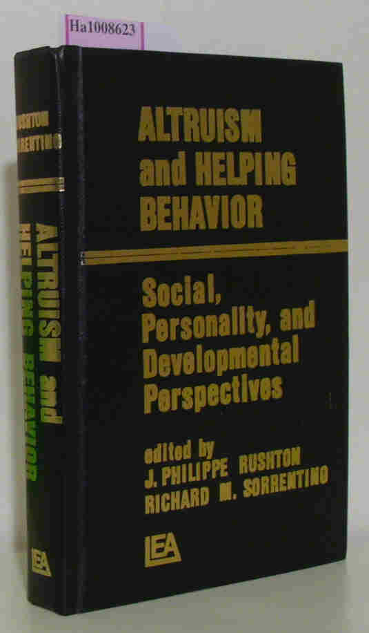 Rushton, J. Philippe/ Sorrentino, Richard M. (eds.)  Rushton, J. Philippe/ Sorrentino, Richard M. (eds.) Altruism and Helping Behavior: Social, Personality, and Developmental Perspectives.