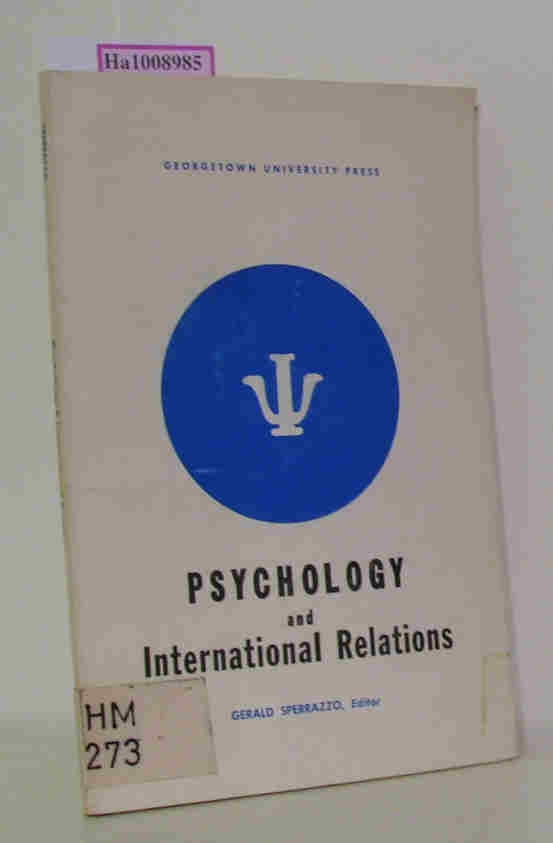 Sperrazzo, Gerald( Ed.)  Sperrazzo, Gerald( Ed.) Psychology and International Relations.