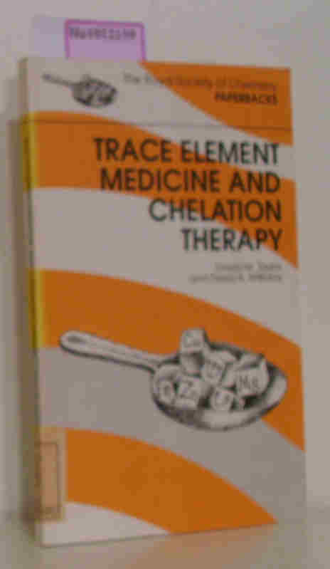 Taylor, David/ Williams, David  Taylor, David/ Williams, David Trace Element Medicine and Chelation Therapy.