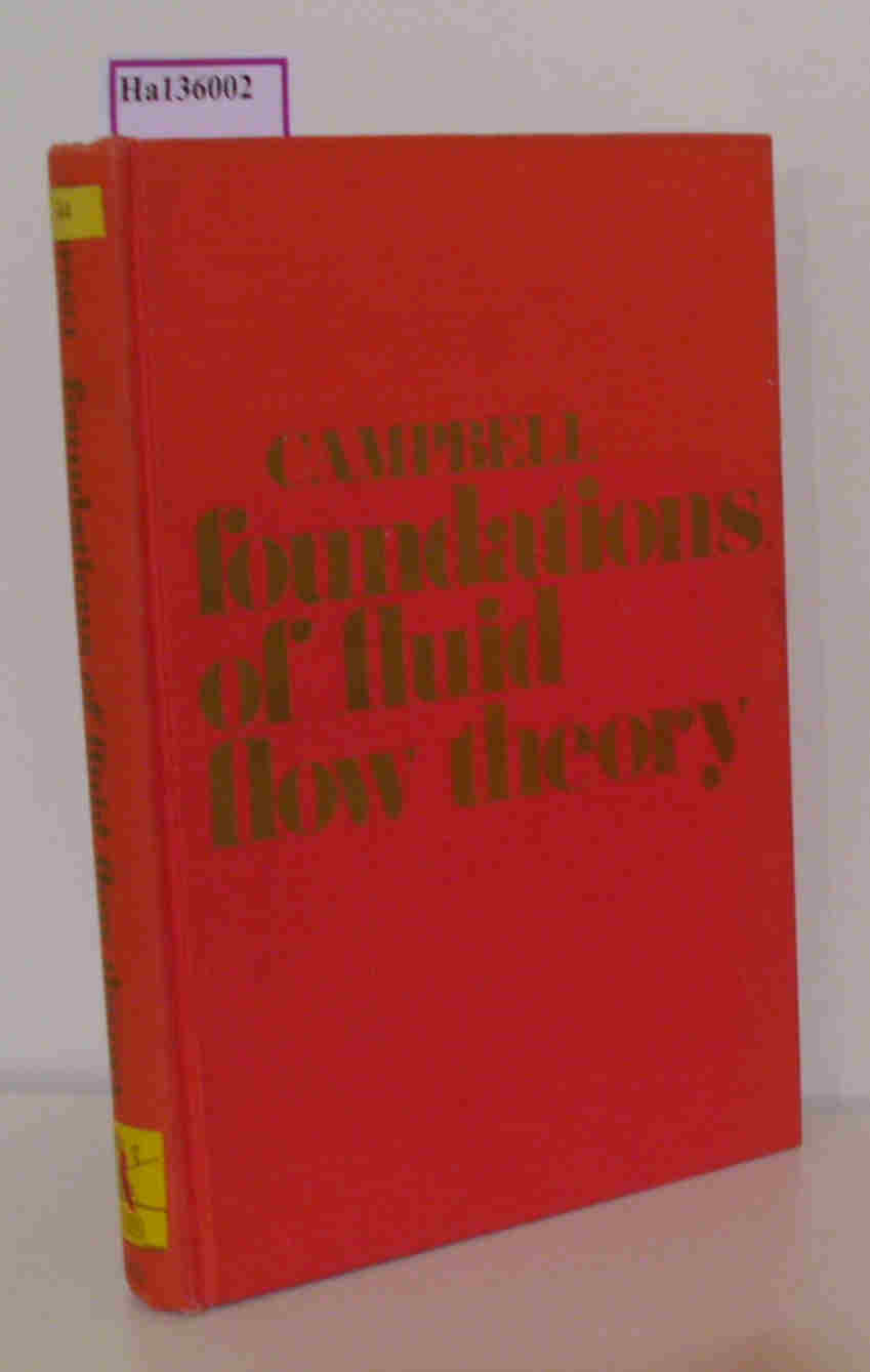 Campbell, R. Gordon  Campbell, R. Gordon Foundations of Fluid Flow Theory.