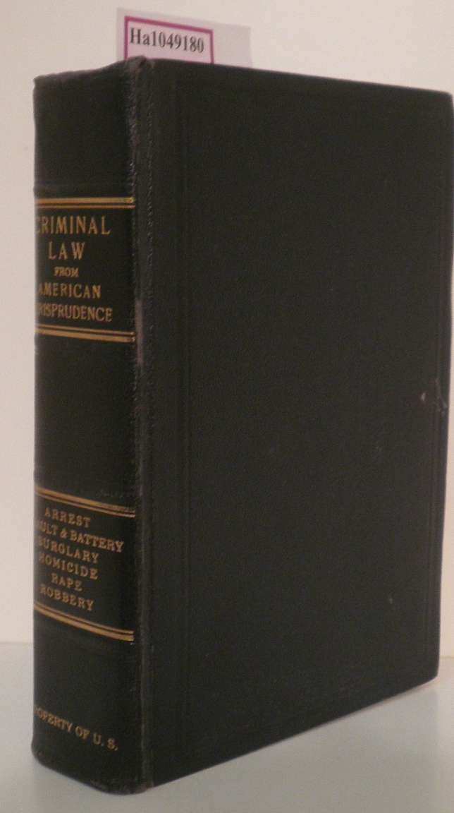 American Jurisprudence. A Comprehensive Text Statement of American Case Law, As Developed in the Cases and Annotations in the Annoteted Reports System, Being a Rewriting of 'Ruling Case Law' to Reflect the Modern Developments of the Law. Arrest, Assault and Battery, Burglary, Homicide, Larceny, Rape, Robbery