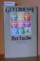 Croussy, Guy:    Croussy, Guy:   Der Luchs. (Aus dem Französischen von Thorgerd Schücker.)