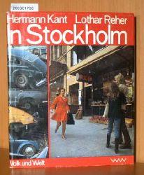 Kant, Hermann   Reher, Lothar  Kant, Hermann   Reher, Lothar In Stockholm / Hermann Kant, Text Lothar Reher, Bild