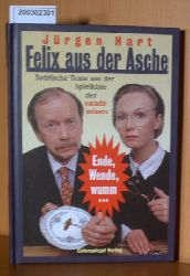 """Hart, Jürgen    Hart, Jürgen   """"Felix aus der Asche. Satirische Texte aus der Spielkiste """"""""""""""""""""""""""""""""academixer""""""""""""""""""""""""""""""""."""""""