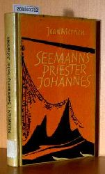 Merrien, Jean    Merrien, Jean   Seemannspriester Johannes. Ein Tatsachenroman