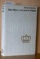 Nobel, Alfred    Nobel, Alfred   Der Mann und seine Preise (Sonderband zur Nobelpreisbibliothek)