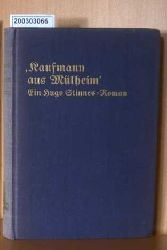 Jünger, Nathanael.    Jünger, Nathanael.   Kaufmann aus Mülheim: Ein Hugo Stinnes- Roman.