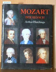 Hutchings, Arthur  Hutchings, Arthur Mozart. der Mensch
