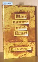 Wiesner, Erich.  Wiesner, Erich. Man nannte mich Ernst. Erlebnisse und Episoden aus der Geschichte der Arbeiterbewegung.