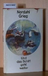 Grieg, Nordahl  Grieg, Nordahl Und das Schiff geht weiter - Roman