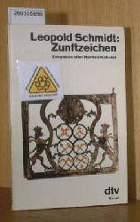 Schmidt, Leopold  Schmidt, Leopold Zunftzeichen. Zeugnisse alter Handwerkskunst. ( Tb)