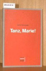 Reinshagen, Gerlind  Reinshagen, Gerlind Tanz, Marie! (=Staatliche Schauspielbühnen Berlin Programmbuch, Nr. 5).