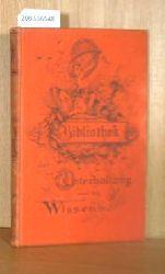 Bibliothek der Unterhaltung und des Wissen. Jahrgang 1896. 6. Band