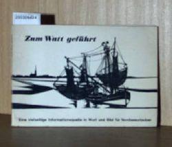 Schutzstation (Hrsg.), Wattenmeer  Schutzstation (Hrsg.), Wattenmeer Zum Watt geführt - Eine vielseitige Informationsquelle in Wort und Bild für Nordseeurlauber