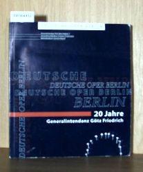 Deutsche Oper Berlin (Hrsg.)  Deutsche Oper Berlin (Hrsg.) Deutsche Oper Berlin. 20 Jahre Generalintendanz Götz Friedrich.