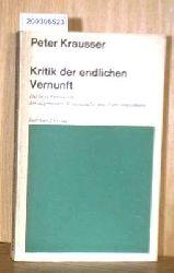 Krausser, Peter.  Krausser, Peter. Kritik der endlichen Vernunft. Diltheys Revolution der allgemeinen Wissenschafts- und Handlungstheorie