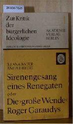 """Ileana Bauer / Anita Liepert  Ileana Bauer / Anita Liepert """"Sirenengesang eines Renegaten oder Die """"""""""""""""""""""""""""""""große Wende"""""""""""""""""""""""""""""""" Roger Garaudys."""""""