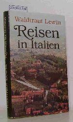 Lewin, Waldtraut  Lewin, Waldtraut Reisen in Italien