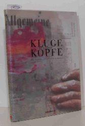 Jan Klage - Günther Nonnenmacher - Sebastian Turner   Jan Klage - Günther Nonnenmacher - Sebastian Turner Kluge Köpfe, Bd.3, Das neueste von der F.A.Z.-Kampagne