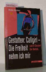 Gasser, Mona  Gasser, Mona Gestatten: Callgirl - Die Freiheit nehm ich mir