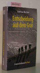 Buchner, Andreas  Buchner, Andreas Entscheidung auf dem Grat