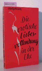 H. Holgerson  H. Holgerson Die  erotische Liebesvollendung in der Ehe