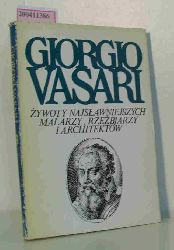G. Vasari  G. Vasari Zywoty najslawniejszych malarzy, rzezbiarzy i architektow 3