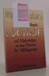 Friedrich Schlegels Lucinde und Materialien zu einer Theorie des Müssiggangs