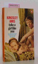 K. Amis  K. Amis Take a Girl like you
