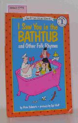 A. Schwart  A. Schwart I Saw You in the Bathtub and Other Folk Rhymes