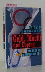 """Simson, Vyv ; Jennings, Andrew""  ""Simson, Vyv ; Jennings, Andrew"" Geld, Macht und Doping"