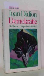 Didion, Joan  Didion, Joan Demokratie