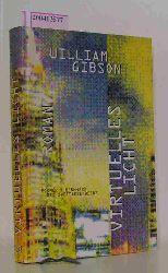 Gibson, William  Gibson, William Virtuelles Licht