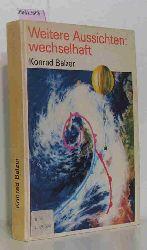 Balzer, Konrad  Balzer, Konrad Weitere Aussichten : wechselhaft
