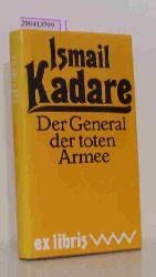Kadare, Ismail  Kadare, Ismail Der  General der toten Armee