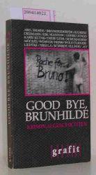 Good bye, Brunhilde