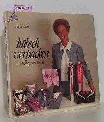 Jana Laue  Jana Laue Hübsch verpacken für Fortgeschrittene