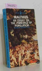 Malthus, Thomas Robert  Malthus, Thomas Robert An  Essay on the Principle of Population, A Summary View of the Principle of Population