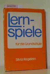Regelein, Silvia  Regelein, Silvia Lernspiele für die Grundschule