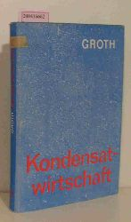 Groth, Lothar  Groth, Lothar Kondensatwirtschaft