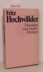 Hochwälder, Fritz  Hochwälder, Fritz Donadieu und andere Dramen
