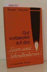 """""""Breuer, Helmut ; Weuffen, Maria""""  """"Breuer, Helmut ; Weuffen, Maria"""" Gut vorbereitet auf das Lesen- und Schreibenlernen?"""