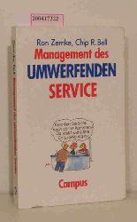 """""""Zemke, Ron ; Bell, Chip R.""""  """"Zemke, Ron ; Bell, Chip R."""" Management des umwerfenden Service"""