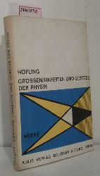Höfling, Oskar  Höfling, Oskar Grössen, Einheiten und Gesetze der Physik