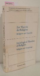 Zur Theorie der Religion - Religion und Sprache = Sociological theories of religion - Religion and Language